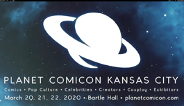 Planet Comicon KC – March 20-22